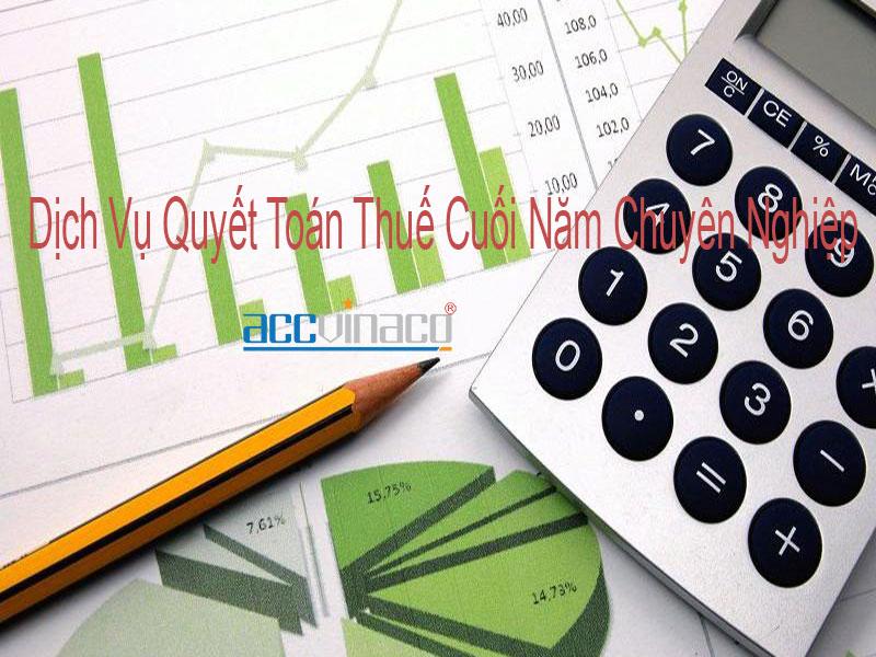 Dịch Vụ Quyết Toán Thuế Cuối Năm Chuyên Nghiệp giá rẻ tại Tphcm
